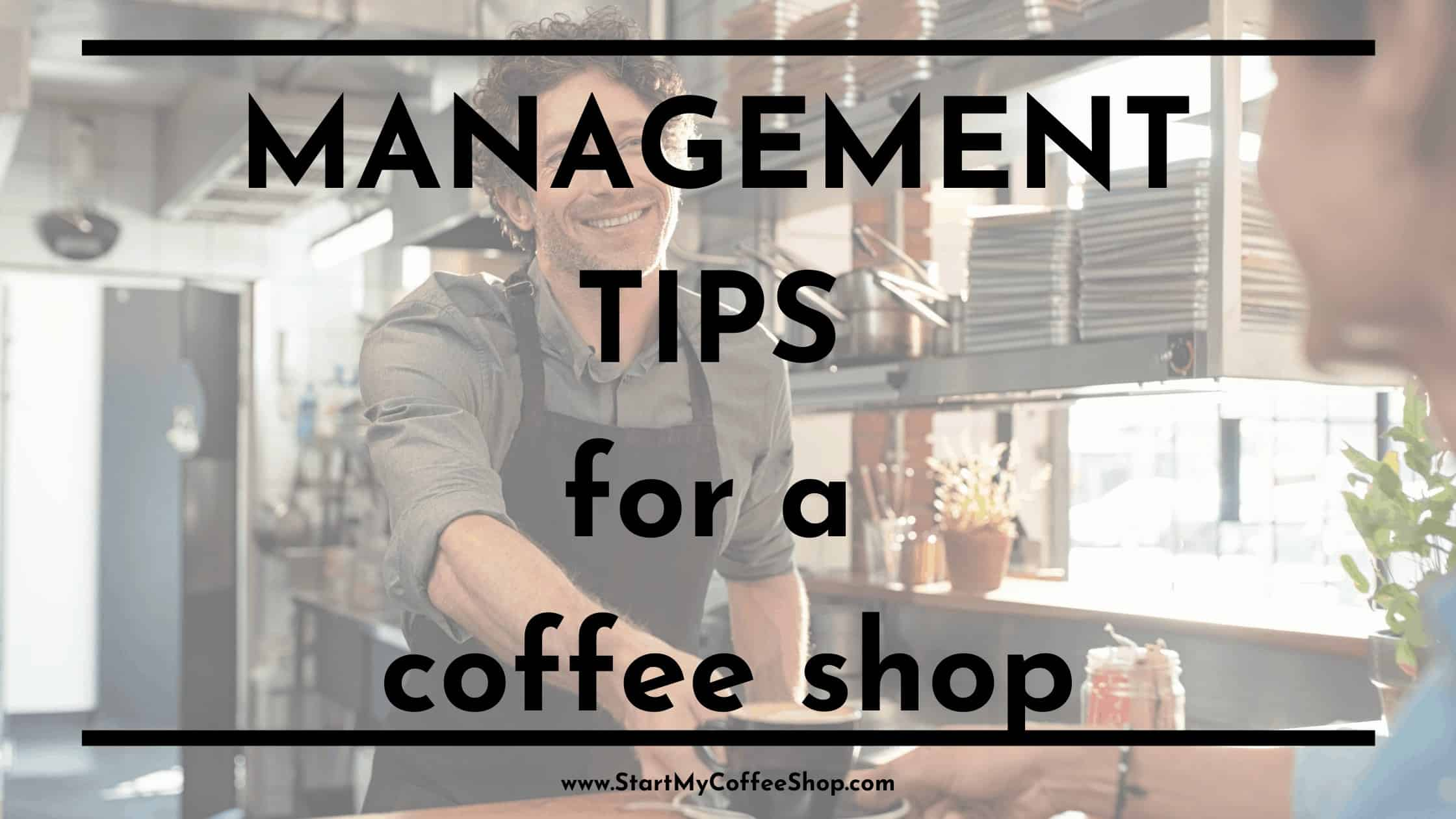 Management tips for a coffee shop