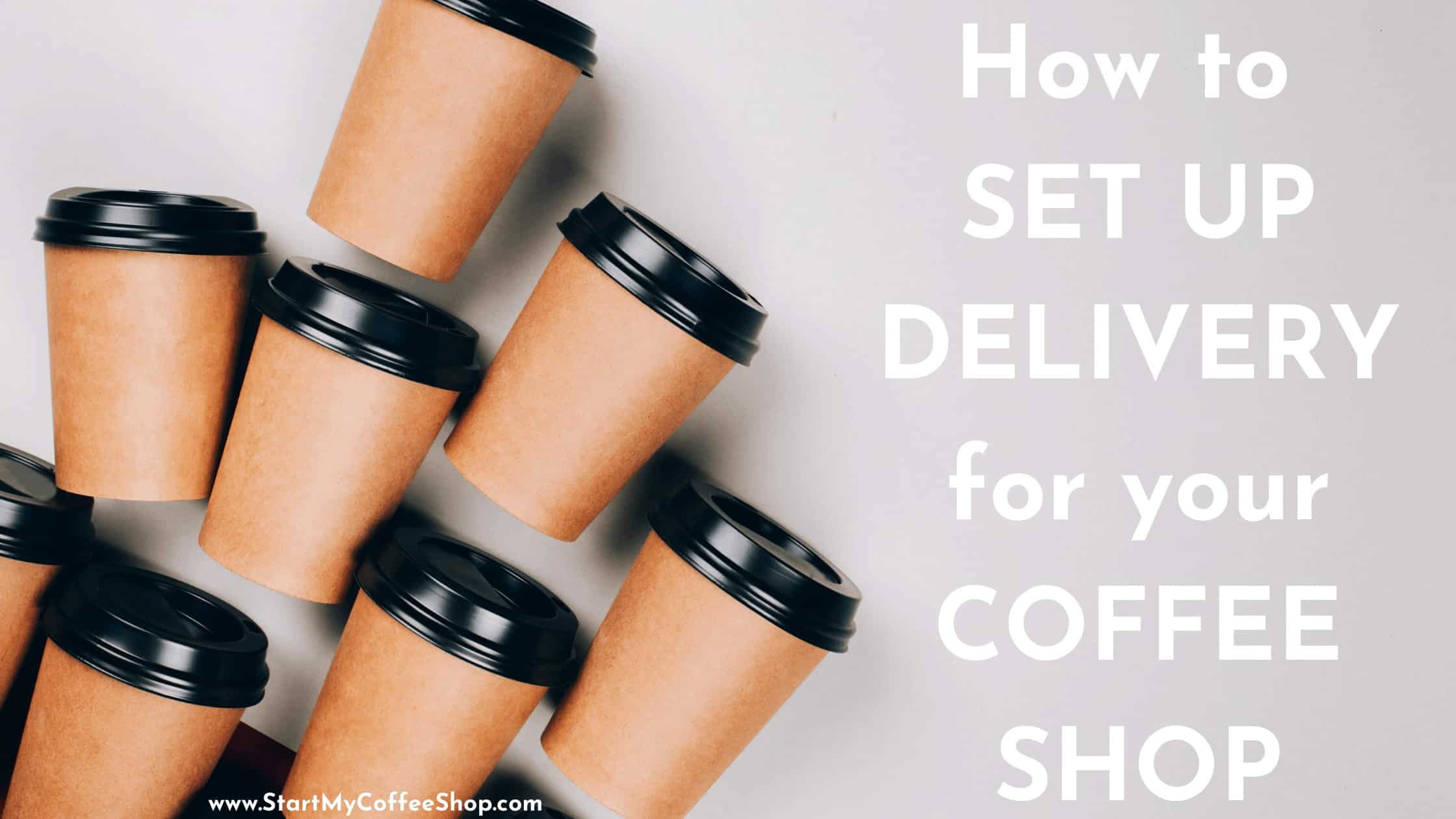 How to set up delivery for your coffee shop