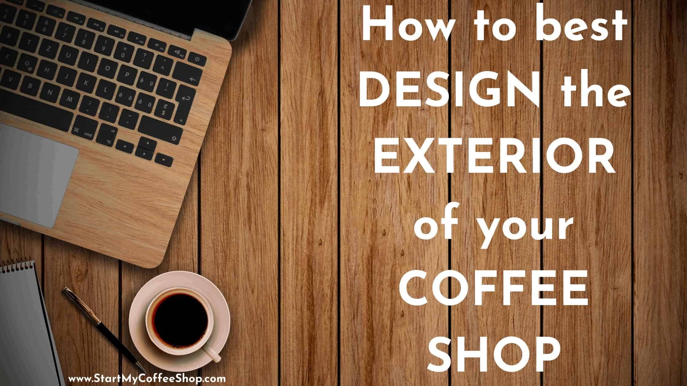 How to best design the exterior of your coffee shop