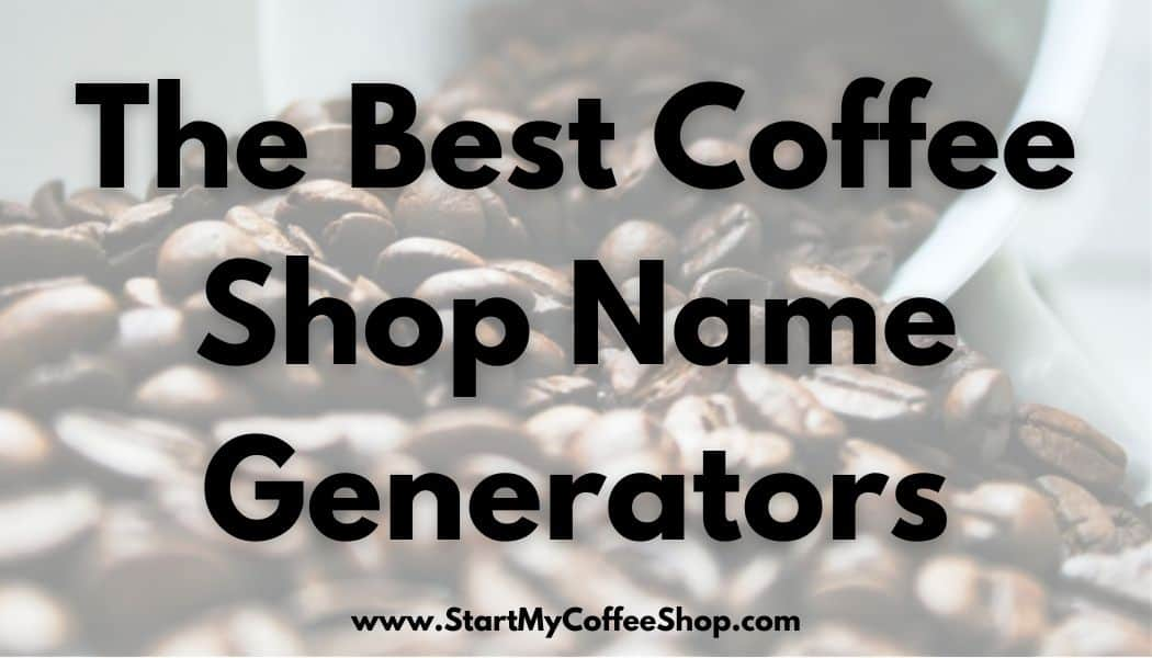 The Best Coffee Shop Name Generators