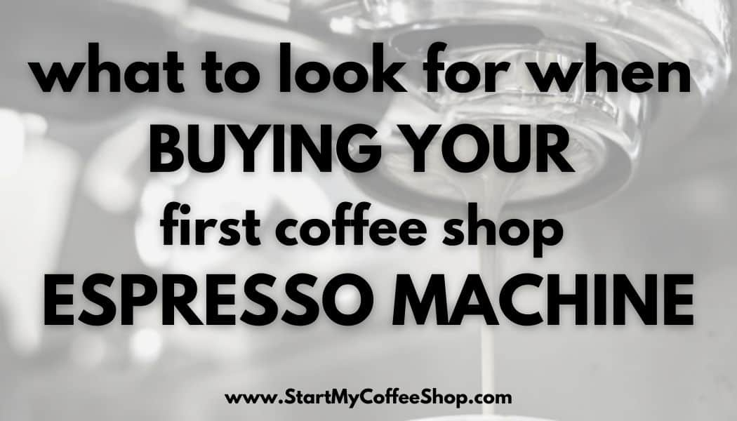 What to look for when buying your first coffee shop espresso machine