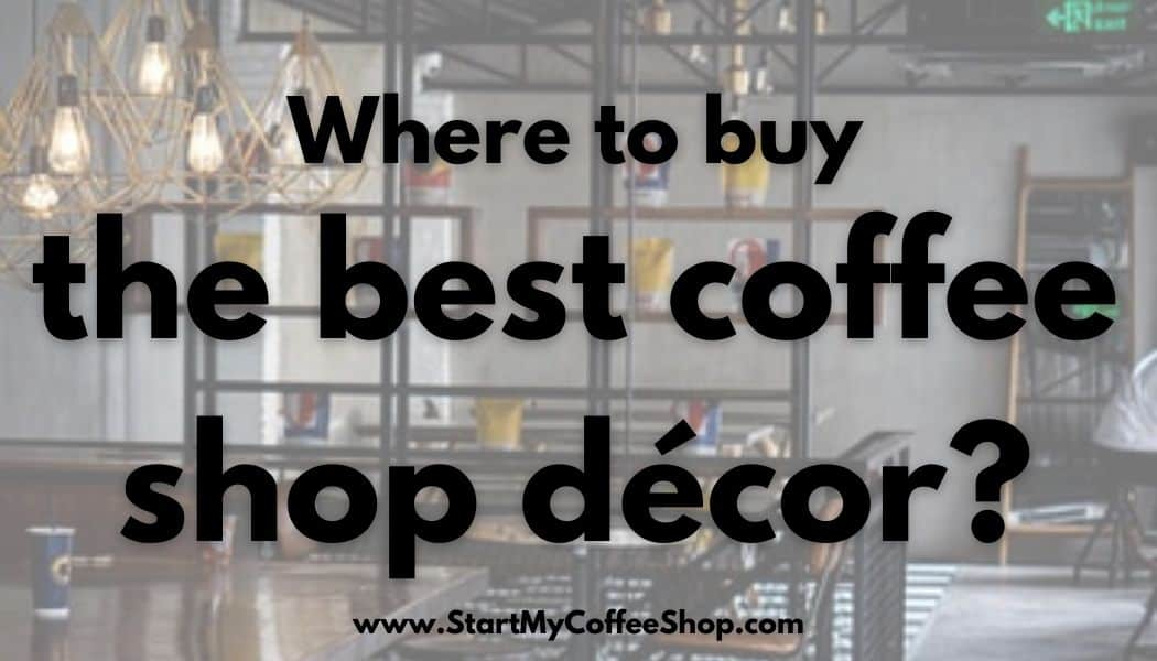 Where to buy the best coffee shop decor