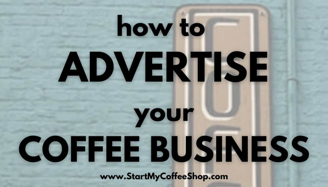 how to advertise your coffee business