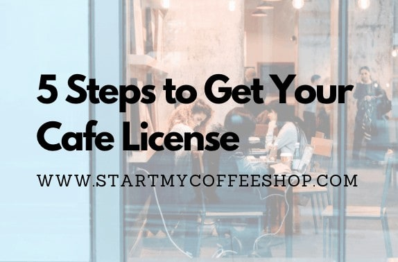 5 Steps to Get Your Cafe License