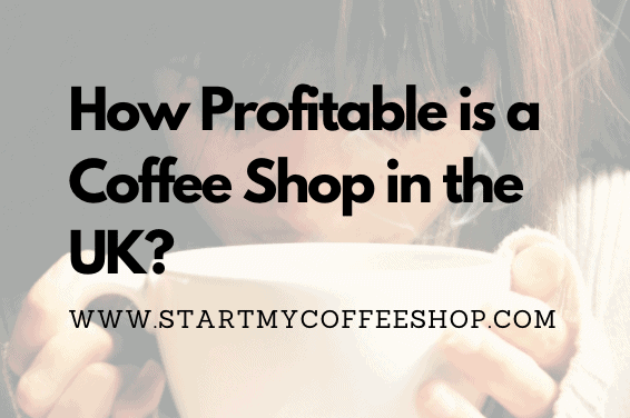 How Profitable is a Coffee Ship in the United Kingdom?