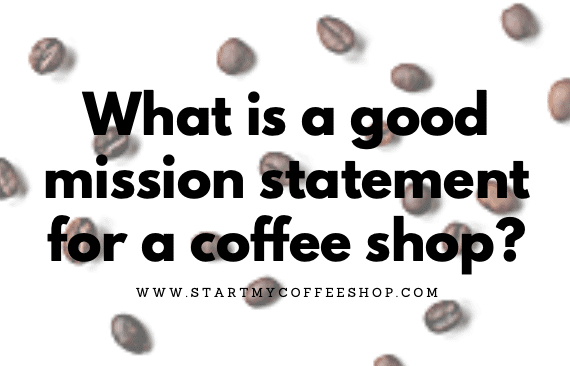 What is a good mission statement for a coffee shop?