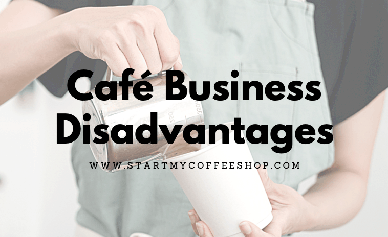 Café Business Disadvantages